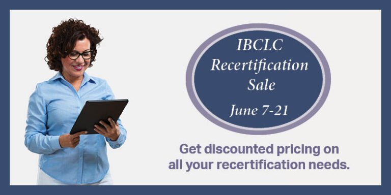 IBCLC Recertification Sale! June 7-21 Get discounted pricing on all your recertification needs, on both MarieBiancuzzo.com and sister site BreastfeedingOutlook.com.